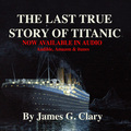 The Last True Story of Titanic audio version