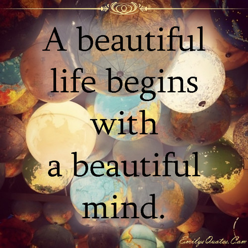 Quotes wallpaper titled A beautiful life begins with a beautiful mind
