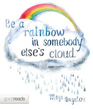Be the pelangi, rainbow in somebody else's awan