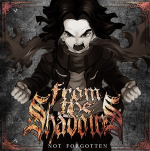 From The Shadows - Not Forgotten