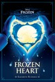 Frozen - A Frozen Heart Book