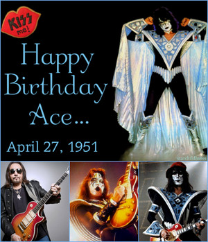 Happy Birthday Ace ~(April 27, 1951)