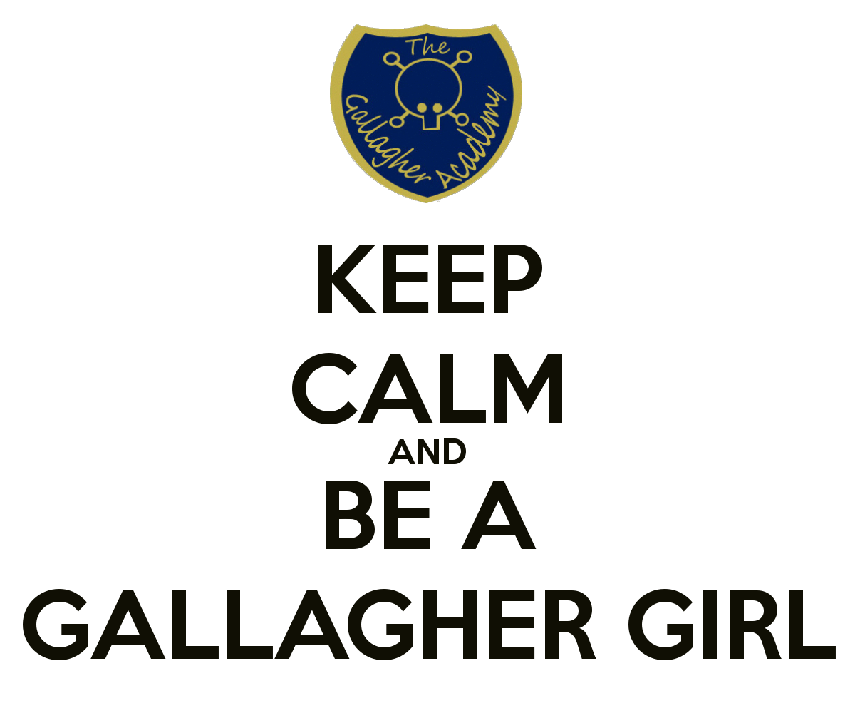 The Gallagher Academy For Exceptional Young Women Images Keep Calm And Be A Girl HD Wallpaper Background Photos