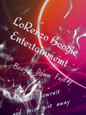 LoRenzo Boogie Entertainment Presents Boogie Down Friday