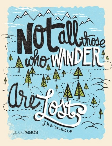 Quotes wallpaper possibly containing anime entitled Not all those who wander are lost