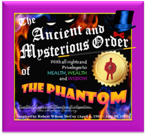The Ancient and Mysterious Order of The Phantom