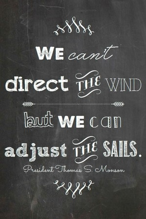 We can't direct the wind but we can adjust the sails