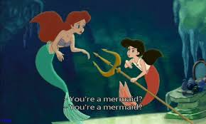 your a mermaid :O