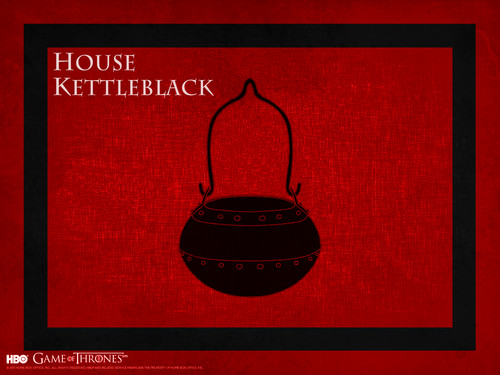 game of thrones wallpaper probably containing a sign titled House Kettleblack
