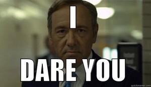 I dare आप