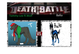 Tommy-Lee R.Wolf vs Balto