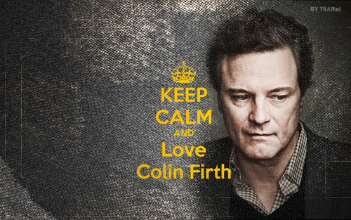 Colin Firth wallpaper possibly containing a sign entitled keep calm and love Colin Firth