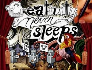 Creativity never sleeps