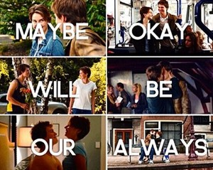"Hazel and Gus ""maybe okay will be our always"""