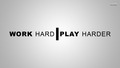 advice - Work Hard Play Harder wallpaper