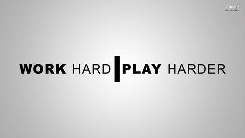 Advice wallpaper titled Work Hard Play Harder
