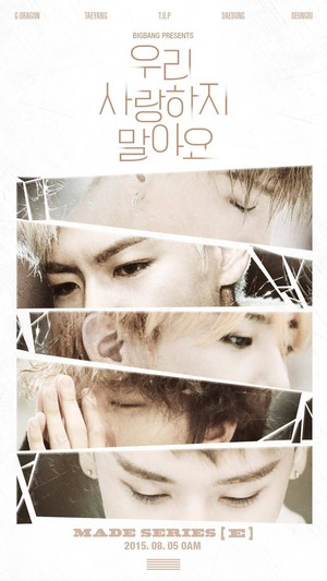 Big Bang to sing 'Let's Not Love' for their 'E' album!