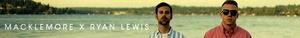 Macklemore x Ryan Lewis Banner