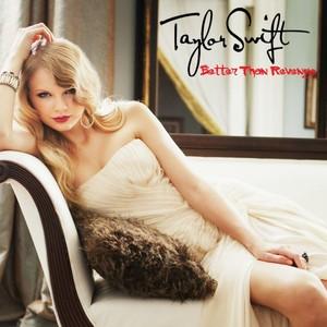 Taylor تیز رو, سوئفٹ - Better Than Revenge
