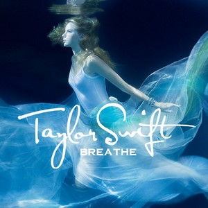 Taylor تیز رو, سوئفٹ - Breathe