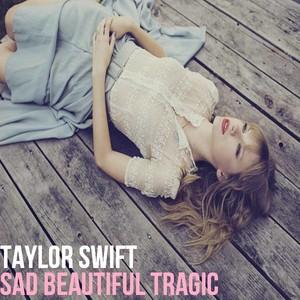 Taylor mwepesi, teleka - Sad Beautiful Tragic