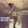 Taylor Swift - The Last Time - taylor-swift fan art