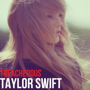 Taylor 迅速, 斯威夫特 - Treacherous
