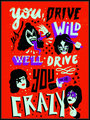 You Drive Us Wild We'll Drive You Crazy - kiss photo