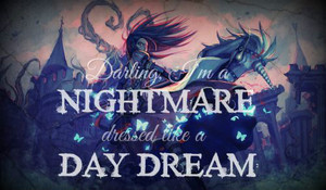 Darling, I'm a nightmare dress like a daydream