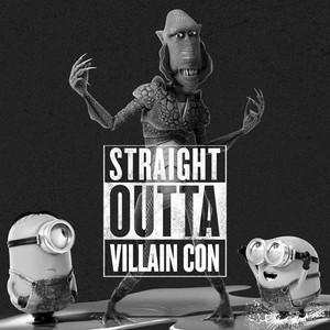 Straight Outta Villain Con
