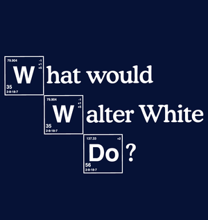 What Would Walter White Do?