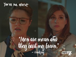 """""""Men are mean and they hurt my brain."""""""