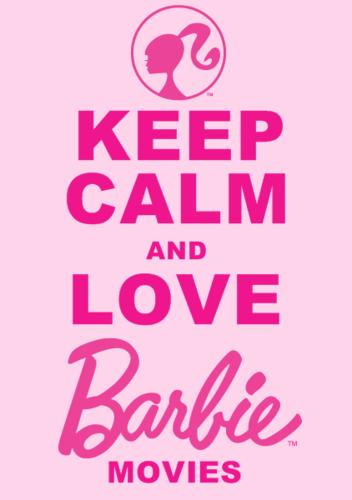 phim búp bê barbie hình nền entitled Keep Calm and tình yêu búp bê barbie phim chiếu rạp