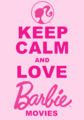 Keep Calm and upendo Barbie sinema