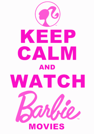 Keep Calm and Watch Barbie Film
