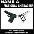Name a fictional character who uses dual pistols besides Lara Croft or Death the Kid.