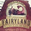 The Girl Who Circumnavigated Fairyland