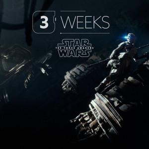 3 weeks until SW The Force Awakens