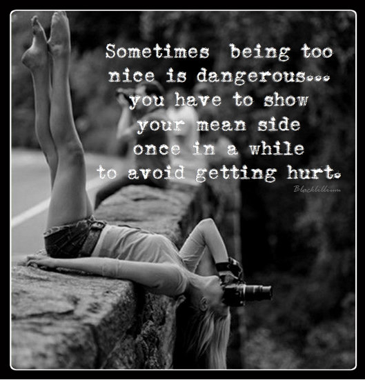 Being too nice is Dangerous... - Quotes Fan Art (39069595 ...