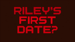 Riley's First Date? - Screencaps