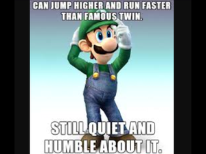 Awesomely Humble Luigi!