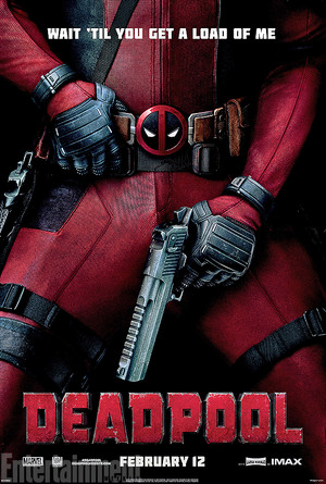 "Deadpool - ""Wait 'til you get a load of me"" Poster"