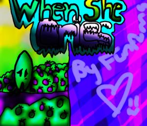 When She Cries (Leafy)