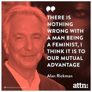 Alan Rickman ~ Feminist