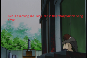 Lain needs to stop being エモ