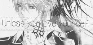 Zero And Yuuki - te Can't Amore Someone Unless te Amore Yourself