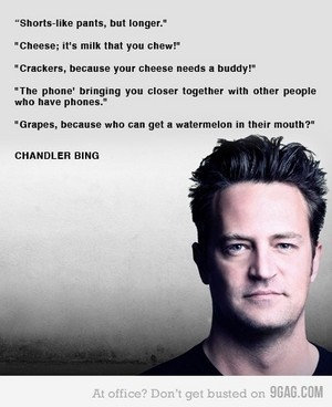 Chandler Bing aka Matthew Perry