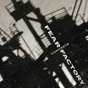 Fear Factory Concrete