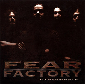 Fear Factory Cyberwaste
