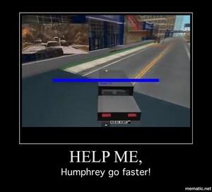 Humphrey: Oh god. Kate: GO FASTER HUMPHREY!!!
